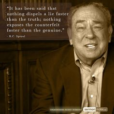 """""""It has been said that nothing dispels a lie faster than the truth; nothing exposes the counterfeit faster than the genuine. Jesus Quotes, Wisdom Quotes, Qoutes, Biblical Verses, Bible Verses, Christian Faith, Christian Quotes, Rc Sproul, Ligonier Ministries"""