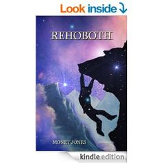 Amazon.com: Rehoboth: A New Way (The Rehoboth Trilogy Book 1) eBook: Monet Jones: Kindle Store  This book is proudly promoted by EliteBookService.com