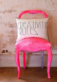 creativity rules — pillow + pink chair!