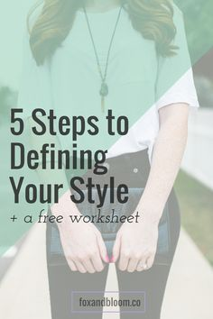 5 Steps to Defining Your Style   Do you get stuck every morning trying to find what to wear? Would you call your style just...blah? Then this is the post for you! Click through to start finding a style that's all yours (did I mention you'll cut your getting ready time in half and stop wasting money on clothes you don't love??)