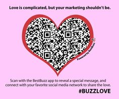 Text Buzz to 63566 to download our app and scan our Valentine's Day QR Code and enter to win $100