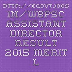 http://egovtjobs.in/wbpsc-assistant-director-result-2015-merit-list-prelims/5989/
