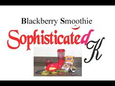 1. SK Blackberry Smoothie - YouTube http://youtu.be/R4EimWm406c #blackberry #smoothie #drink #health #youtube #vlog #celebrities #video #colours #sophisticated #k #fashion