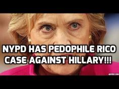 What Happened to NYPD's Pedophile RICO Case Against Hillary? (Video) :: The Last Great Stand