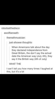 lol, haha, shame that. we brits seem to have a lasting impact lol <~ I think it's more because the Americans were sorry for the Boston Tea party. You can't go throw a Brit's tea into the ocean! My Tumblr, Tumblr Funny, Great British Bake Off, British Memes, British Humour, Funny Quotes, Funny Memes, British Things, Lol