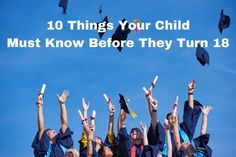 10 Things Your Child Must Know Before They Turn 18! From using the kitchen to budgeting. These are the things they need to know... AD