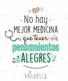 The Nicest Pictures: no hay mejor medicina que tener pensamientos alegr. Positive Phrases, Positive Messages, Positive Quotes, Positive Mind, Positive Thoughts, Positive Vibes, Inspirational Phrases, Motivational Phrases, The Words