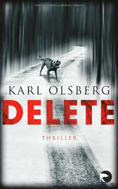 Delete: Thriller: Amazon.de: Karl Olsberg: Bücher