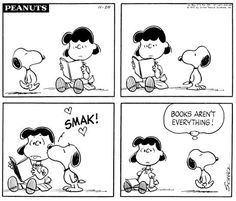 Per Snoopy, Books aren't everything. Snoopy Cartoon, Snoopy Comics, Peanuts Cartoon, Peanuts Snoopy, Cartoon Pics, Peanuts Comics, Happy Comics, Snoopy Love, Snoopy And Woodstock