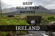 Ireland road trips are what most people dream of, let us tell you which routes are the best!