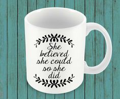 She Believed She Could So She Did  Ceramic by erinelysedesigns