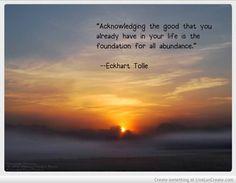 Reconhecendo o bom que você já tem em sua vida é a base para toda a abundância!!