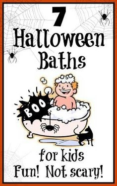 7 Halloween Baths for Kids- FUN!  Not scary
