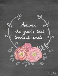 """Free """"The Year's Last Loveliest Smile"""" Autumn Printable from We Lived Happily Ever After {also available in gray}"""