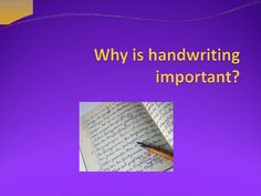 Why is Handwriting Important? Presentation | Lesson Planet