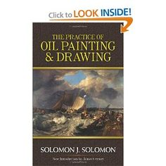The Practice of Oil Painting and Drawing (Dover Art Instruction): Solomon J. Solomon