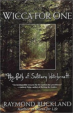 Wicca For One: The Path Of Solitary Witchcraft: Raymond Buckland: 9780806525549: Amazon.com: Books
