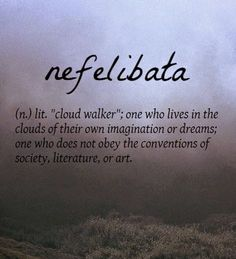 """Nefelibata[Portuguese] ~ (n. """"cloud walker"""" ☁Spirit Walker is a better name, not totally grounded to the earth as a light being. I love that I am different, here to educate those wanting to learn. The Words, Weird Words, Cool Words, Unusual Words, Unique Words, Pretty Words, Beautiful Words, Expression Imagée, Word Nerd"""