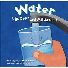 Book, Water: Up, Down and All Around by  Natalie M. Rosinsky