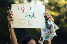 Life Is About Stories