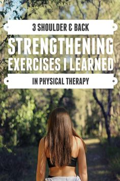 I'm sharing a few lesser known exercises that I learned while in physical therapy that will help strengthen your shoulders and back!