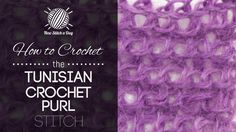 How to Crochet the Tunisian Crochet Purl Stitch