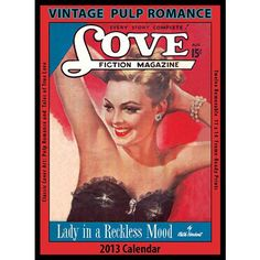 Vintage Pulp Romance Wall Calendar: Take a bite of tempting fruit with this rare collection of covers from the early days of Pulp Romance and Love.