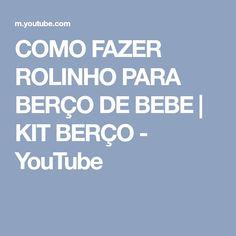 COMO FAZER ROLINHO PARA BERÇO DE BEBE | KIT BERÇO - YouTube