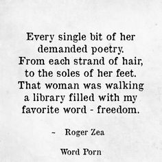 That woman was walking a library filled with my favorite word - freedom - Roger Zea