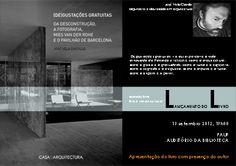 (De)gustaçoes gratuitas  Autor: José Vela Castillo  Casadarquitectura  Signatura 74 VEL 1  http://kmelot.biblioteca.udc.es/record=b1499728~S1*gag