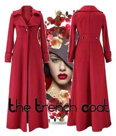 """""""The Trench"""" by easy-dressing ❤ liked on Polyvore featuring red, WhatToWear, trenchcoat and polyvoreeditorial"""