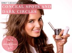 Conceal spots and dark circles - Binky shows you how to hide spots and brighten dark circles with her favourite concealers in this tutorial.