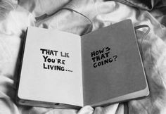 That lie you're living? Yea how's that working out for you?