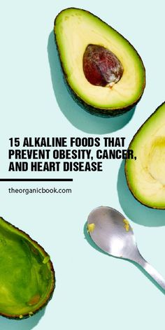 15 Alkaline Foods that Prevent Obesity, Cancer, and Heart Disease - The Organic Book Colon Health, Bone Density, Alkaline Foods, Environmental Health, Heart Disease, Natural Remedies, Healthy Lifestyle, The Cure, Cancer