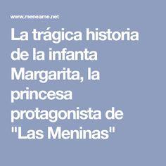 """La trágica historia de la infanta Margarita, la princesa protagonista de """"Las Meninas"""""""