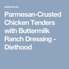 Parmesan-Crusted Chicken Tenders with Buttermilk Ranch Dressing - Diethood
