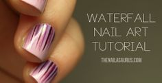 The Nailasaurus | UK Nail Art Blog: Waterfall Nail Art Tutorial