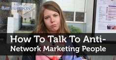 Might help you, if you ever run into those who dislike network marketing, here is what to say to them and also what NOT to do http://rayhigdon.com/network-marketing-prospecting-haters-mlm/Serious about creating more results with your network marketing prospecting but running into people who don't like MLM?