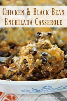 Chicken and Black Bean Enchilada Casserole. Make 2, one to eat and one ...