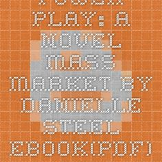 Power Play: A Novel Mass Market by Danielle Steel Ebook(PDF) EPUB Free Download ~ Download Paid E-Books For Free