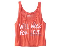 Will Work For Love Tank - XOXO - Shops Uncovet