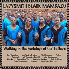Walking in the Footsteps of Our Fathers by Ladysmith Black Mambazo