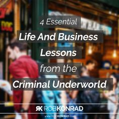 4 Essential Life And Business Lessons From The Criminal Underworld Be True To Yourself, Improve Yourself, Magic Illusions, Reading Lessons, Body Language, Underworld, Make Sense, We The People, Good News