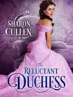 The Reluctant Duchess by Sharon Cullen | PenguinRandomHouse.com  Amazing book I had to share from Penguin Random House