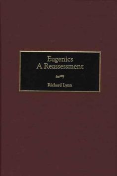 Eugenics A Reassessment Human Evolution Behavior and Intelligence