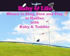 Exploring Halifax with a baby and toddler - where to sleep, dine and play.