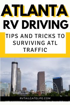 Scared of Atlanta traffic? Don't be! With these tips and tricks, you can master Atlanta traffic. Whether Atlanta, Georgia is your destination or you are just passing through, use these tips and tricks to master your motorhome drive through town. Or pull your fifth wheel or travel trailer without issue. Don't be afraid of RV driving through Atlanta! Travel Hack, Rv Travel, Travel Info, Travel Advice, Places To Travel, Travel Tips, Places To Go, Camping Humor, Go Camping