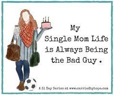 My Single Mom Life - Always the Bad Guy