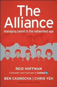 The Hardcover of the The Alliance: Managing Talent in the Networked Age by Reid Hoffman, Ben Casnocha, Chris Yeh Good Books, Books To Read, Harvard Business Review, Thing 1, Talent Management, Change Management, Reading Lists, Book Worms, Audio Books