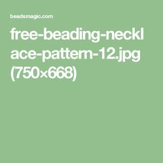 free-beading-necklace-pattern-12.jpg (750×668)